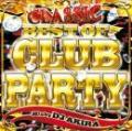 DJ AKIRA / BEST OF CLUB PARTY CLASSIC