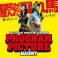 NAOMY / PROGRAM PICTURE