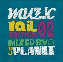 DJ PLANET / MUZIC TAIL EDITION 02