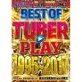 TOP CREATOR the CLAN / BEST OF TUBER PLAYSONG 1995-2017 (3DVD)