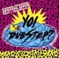 DJ A-1 a.k.a. SpinMaster / YO! WHAT`S DUBSTEP ?