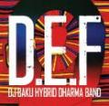 【¥↓】 DJ BAKU HYBRID DHARMA BAND / D.E.F