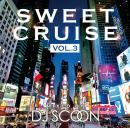 DJ SCOON / SWEET CRUISE VOL.3