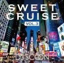 DJ SCOON / SWEET CRUISE VOL.3