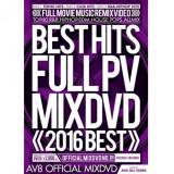 V.A / BEST HITS FULL PV 2016 -AV8 OFFICIAL MIXDVD- (3DVD)