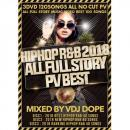 VDJ DOPE / HIPHOP R&B 2018 -ALL FULL STORY PV BEST- (3DVD)