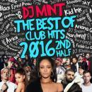 DJ MINT / THE BEST OF CLUB HITS 2016 2nd Half