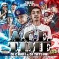 【DEADSTOCK】 DJ TATSUKI & DJ CHARI / A.C.E. TIME US-JP 2ND SEASON (2CD)