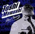 TOSHI蝮 / Blue Cheeese
