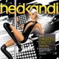 Hed Kandi / Twisted Disco