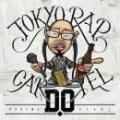 D.O / TOKYO RAP CARTEL