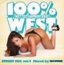 DJ PMX / 100% WEST STREET MIX vol.4 - HOTTEST HIPHOP,R&B -