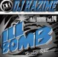 DJ HAZIME / ILL BOMB Vol.14