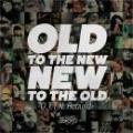 V.A. / OLD TO THE NEW/NEW TO THE OLD -O.T.T.N. rebuild-