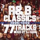 DJ DASK / R&B CLASSICS 77 TRACKS 1995-1999
