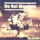NEZUMI / DO NOT MENTION