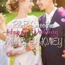 DJ HONEY / R&B Smoothie -Happy Wedding-