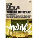 """V.A. / SKY-HI presents FLOATIN' LAB - Release party Welcome to the """"LAB"""""""