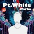【¥↓】 Warbo / Pt.White [通常盤]
