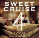 DJ SCOON / SWEET CRUISE VOL.4