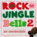 【¥↓】 DJ 大自然 / ROCK THE JINGLE BELLS 2
