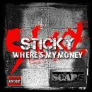STICKY from SCARS / WHERE'S MY MONEY