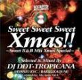 DJ DDT-Tropicana  / Hybrid Rec. Mix Series Vol.4 「Sweet Sweet Sweet Xmas!!」 〜 Sweet R&B Mix Xmas Special 〜