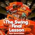 DJ Yoshifumi & DJ DDT-Tropicana & DJ Cookie & DJ Suggie /  The Swing Final Lesson (2CD)
