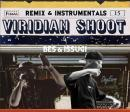 BES & ISSUGI / VIRIDIAN SHOOT -Remix & Instrumentals-