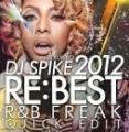 【¥↓】 【DEADSTOCK】 DJ SPIKE A.K.A. KURIBO / RE:BEST 2012 -R&B FREAK QUICK EDIT-