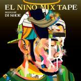 EL NINO [FREEZ & Olive Oil] / EL NINO MIX TAPE - Mixed by DJ SHOE