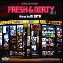 DJ KIYO / FRESH & DIRTY VOL.3