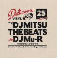 DJ Mitsu The Beats & DJ Mu-R / Delicious Vinyl 25th Anniversary -Japan Edition-