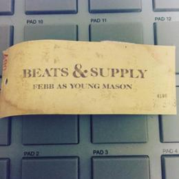 FEBB AS YOUNG MASON / BEATS & SUPPLY
