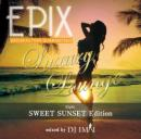 DJ IMAI / Epix -Luxury Lounge Style Sweet Sunset Edition-