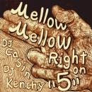 DJ Casin x DJ Kenchy / Mellow Mellow Right On 5