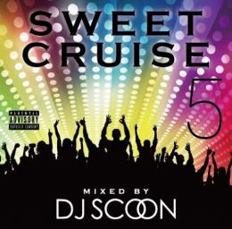 DJ SCOON / SWEET CRUISE VOL.5