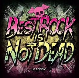 DJ OGGY / BEST ROCK IS NOT DEAD (2CD)