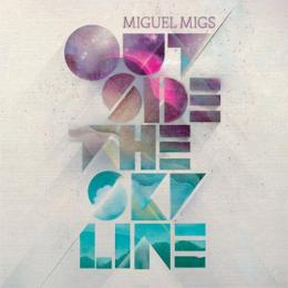 Miguel Migs / Outside The Skyline