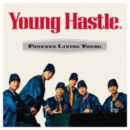 Young Hastle / Forever Living Young