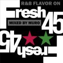 MURO / FRESH 45 -R&B FLAVOR ON 45s-