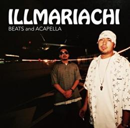 ILLMARIACHI / ILLMARIACHI BEATS and ACAPELLA