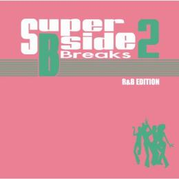 MURO / SUPER B-SIDE BREAKS 2 -R&B EDITION-