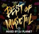 DJ PLANET / MUSIC TAIL 07 -BEST OF MUSIC TAIL-