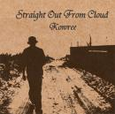 KOWREE / STRAIGHT OUT FROM CLOUD