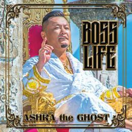 ASHRA the GHOST / Boss Life