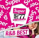 V.A / SUPER BEST HITS 77 ''R&B'' BEST -NO.1 MEGA DJ MIX-