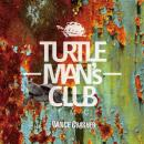 TURTLE MANS CLUB / DANCE CRASHER