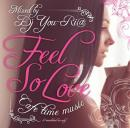 DJ YOU-RI@ / FEEL SO LOVE -CAFE TIME MUSIC-