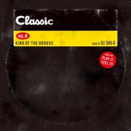 【DEADSTOCK】 DJ SHU-G / CLASSIC vol.4 -KING OF THE GROOVE-